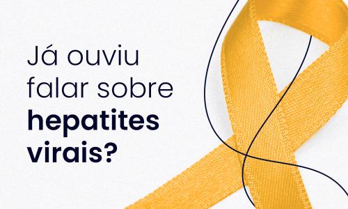 Hepatite viral:  Como prevenir, diagnosticar e tratar essa doença tão silenciosa?